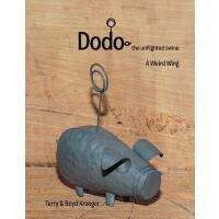 【预订】Dodo: The Unflighted Swine: A Weird Wing