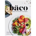 Baco:洛杉矶中心生动食谱 Josef Centeno 英文原版饮食料理图书