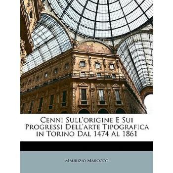【预订】Cenni Sull'origine E Sui Progressi Dell'arte Tipografica in Torino Dal 1474 Al 1861 预订商品,需要1-3个月发货,非质量问题不接受退换货。