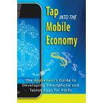 【预订】Tap Into the Mobile Economy: The Appreneur's Guide to D