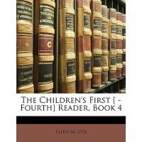 【预订】The Children's First [ -Fourth] Reader, Book 4