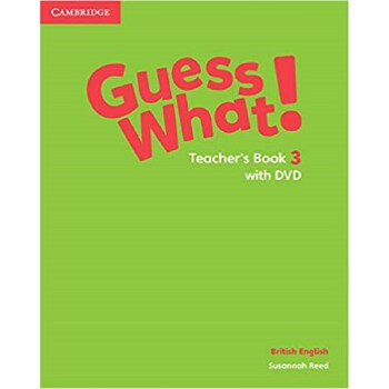 Guess What! Level 3 Teacher's Book with DVD British English 9781107528314