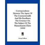 【预订】Correspondence Between the Agent of the Commonwealth an
