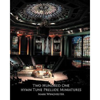 【预订】201 Hymn Tune Prelude Miniatures: For Organ, Piano or Keyboard 预订商品,需要1-3个月发货,非质量问题不接受退换货。