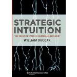【预订】Strategic Intuition The Creative Spark in Human Achieve
