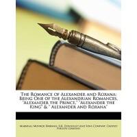 【预订】The Romance of Alexander and Roxana: Being One of the A