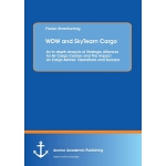 【预订】Wow and Skyteam Cargo: An In-Depth Analysis of Strategi