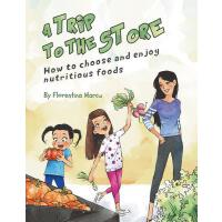 【预订】A Trip to the Store: How to Choose and Enjoy Nutritious