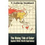 【预订】The Rising Tide of Color Against White World-Supremacy