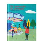旋转木马的另一边 法语原版儿童绘本 De l'autre c?té du carrousel 3-6岁儿童阅读 睡前故事