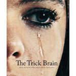 The Trick Brain: Selections from the Tony and Elham Salame