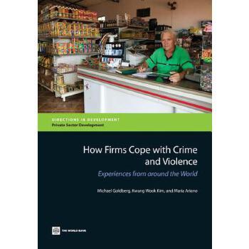 【预订】How Firms Cope With Crime and Violence  Experiences from Around the World 预订商品,需要1-3个月发货,非质量问题不接受退换货。