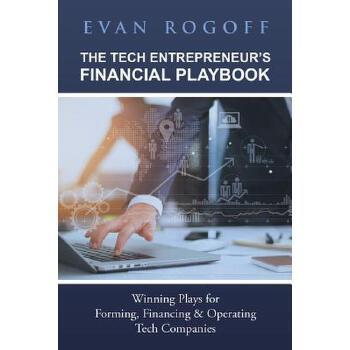 【预订】The Tech Entrepreneur's Financial Playbook: Winning Plays for Forming, Financing & Operating Tech Companies 预订商品,需要1-3个月发货,非质量问题不接受退换货。