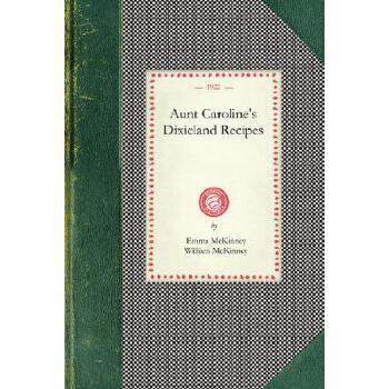 【预订】Aunt Caroline's Dixieland Recipes 预订商品,需要1-3个月发货,非质量问题不接受退换货。