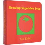 Growing Vegetable Soup 英文原版 种出五彩蔬菜汤 Lois Ehlert 洛伊丝・艾勒特 儿童启