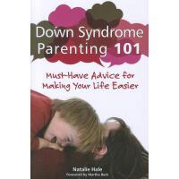 【预订】Down Syndrome Parenting 101: Must-Have Advice for Makin