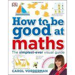 英文原版 如何擅长数学How to be Good at Maths DK学业辅导图解指南