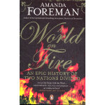 A World on Fire - An Epic History of Two Nations Divided(IS