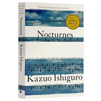 小夜曲 英文原版书 Nocturnes 音乐与黄昏五故事集 石黑一雄 Kazuo Ishiguro 2017年诺贝尔文
