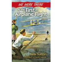 We Were There at the First Airplane Flight (【按需印刷】)