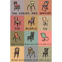 【预订】The Chairs Are Where the People Go How to Live, Work, a
